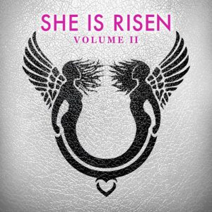 2020 - She is Risen - Volume Two